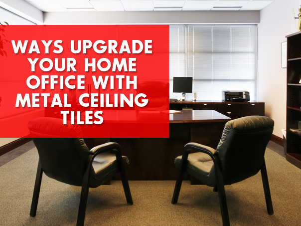 Metal Ceiling Tiles in Your Home Office!